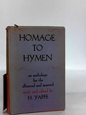 Homage To Hymen: An Anthology For The: Yaffe, H