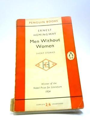 Men Without Women: Ernest Hemingway