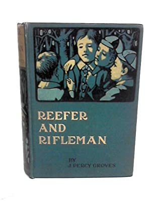Reefer and Rifleman: A Tale of the: Percy-Groves, J