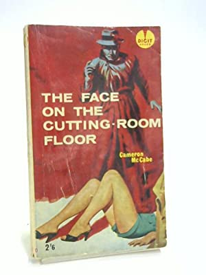 The Face on the Cutting Room Floor by Cameron Mccabe - AbeBooks