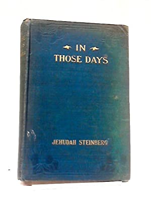 In Those Days; The Story of an: Judah Steinberg