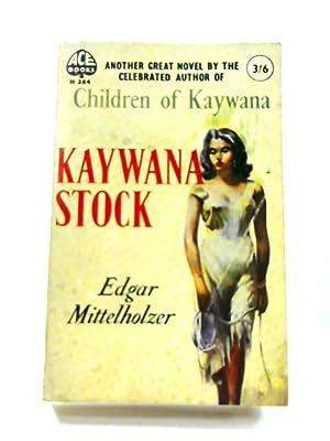 Kaywana Stock: Edgar Mittelholzer