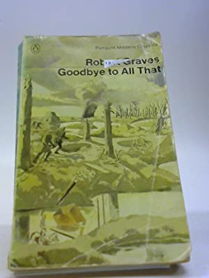goodbye all robert graves Goodbye to all that by robert graves - cd-audio (9781906147037) published by canongate 6 september 2007 account of life in the trenches from the author of i, claudius, and read by martin jarvis.