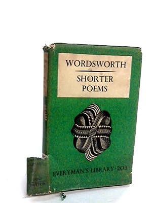 The Shorter Poems of William Wordsworth.: Wordsworth, William.