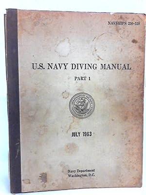 U. S. Navy Diving Manual Part 1: Editors U. S.