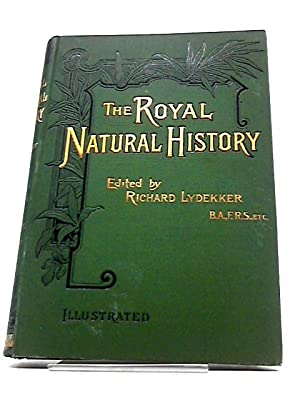 The Royal Natural History, Volume II Section: Richard Lydekker
