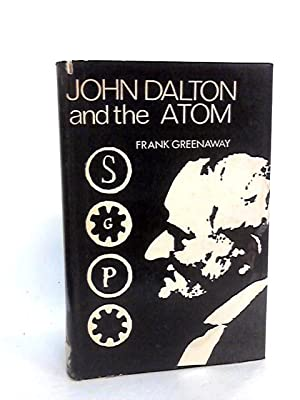 John Dalton and the Atom: Greenaway, Frank
