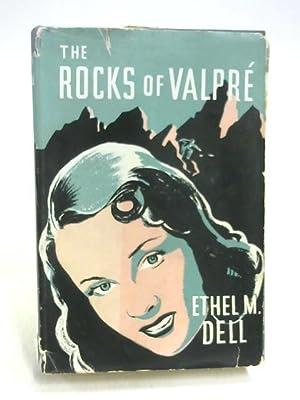 The Rocks of Valpre: Ethel M. Dell