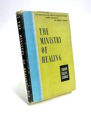 Ministry of Healing: John Ellis Large