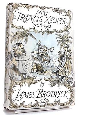 Saint Francis Xavier (1506-1552): James Brodrick
