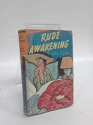 Rude Awakening: John Glyder