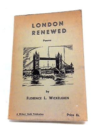 London Renewed: Poems: Wickelgren