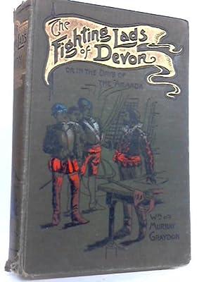 The Fighting Lads of Devon or In: William Murray Graydon
