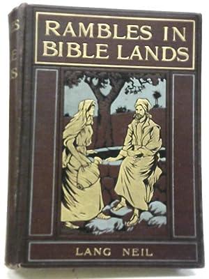 Rambles on Bible Lands: C lang Neil