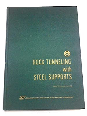 Rock Tunneling with Steel Supports.: Robert V Proctor