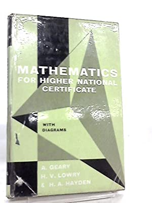 Mathematics for Higher National Certificate: A. Geary et