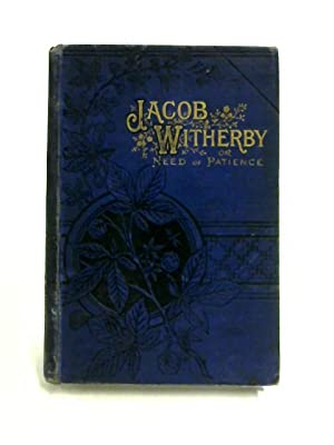Jacob Witherby or Need of Patience: Agnes Giberne