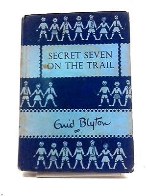 Secret Seven On The Trail 4th Secret: Enid Blyton