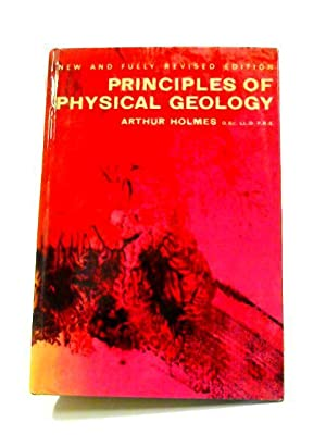 Principles of Physical Geology: A. Holmes