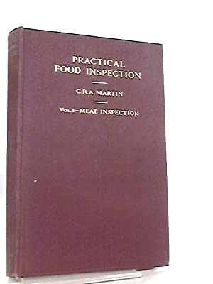 Practical Food Inspection Volume I Meat Inspection: C. R. A.