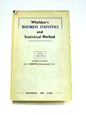 Wheldon's Business Statistics and Statistical Method: G.L. Thirkettle