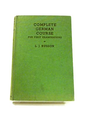 Complete German Course for First Examinations: L.J. Russon