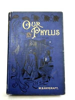 Our Phyllis: M.S. Haycraft