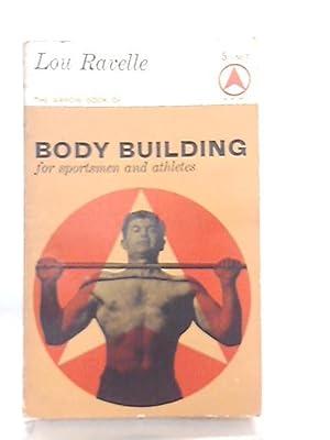 The Arrow book of Bodybuilding for Sportsmen: Lou Ravelle