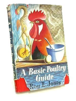 A Basic Poultry Guide: Roy Edwin Jones