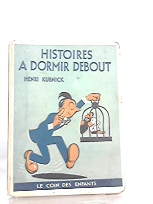 Histoires a Dormir Debout: Henri Kubnick