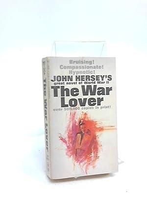 The War Lover: John Hersey