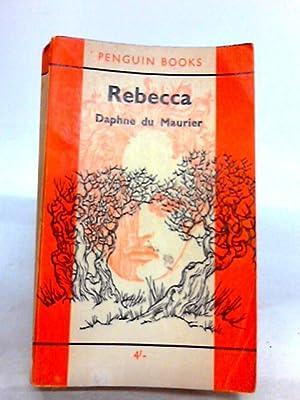Rebecca: Maurier, Daphne Du.