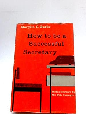 How To Be A Successful Secretary: Techniques: Marylin Coney Burke