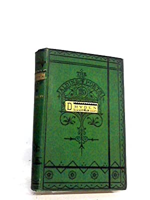 The Poetical Works of John Dryden Volume: John dryden