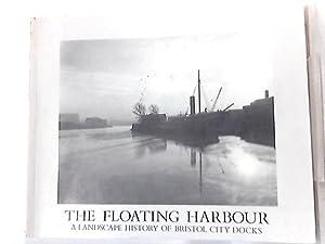 Floating Harbour A Landscaspe History of Bristol: John Lord &