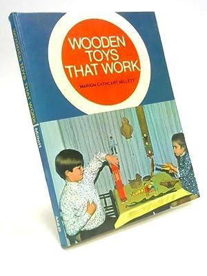 Wooden Toys That Work: Marion Cathcart Millett