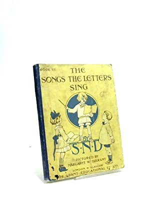 The Songs the Letters Sing Book III: Margaret W. Tarrant