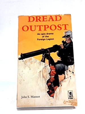 Dread Outpost - Epic Drama of the: John S Mannet