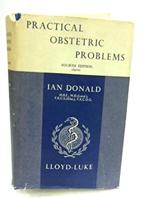 Practical Obstetric Problems: Ian Donald
