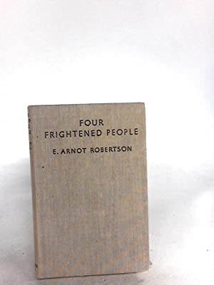 Four Frightened People: E. Arnot Robertson