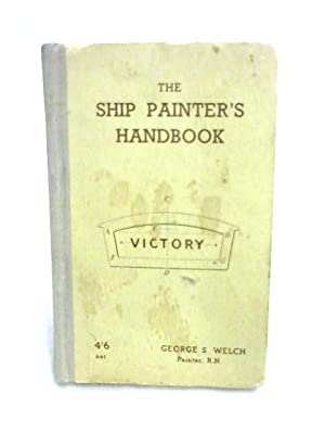The Ship Painter's Handbook: George S. Welch
