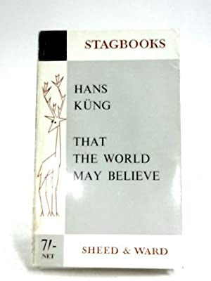 That The World May Believe: Letters To: Hans Kung
