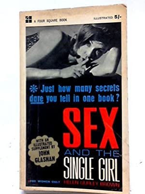 Sex And The Single Girl (Four Square: Helen Gurley Brown