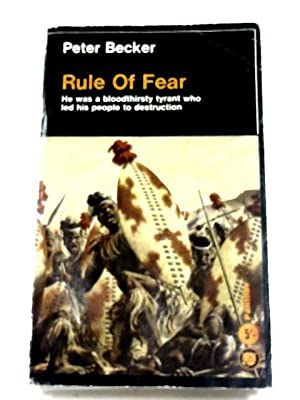 Rule of Fear: The Life and Times: Peter Becker