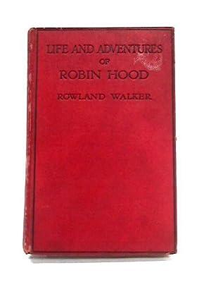 Life and Adventures of Robin Hood: Rowland Walker