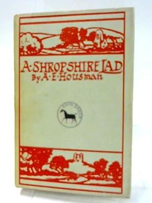 A Shropshire Lad: A. E. Housman