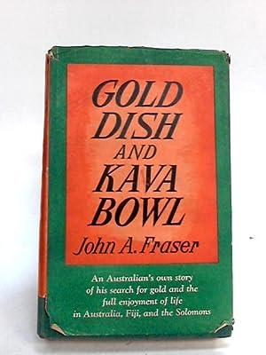 Gold dish and kava bowl: Fraser, John A