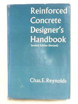 Reinforced Concrete Designer's Handbook: Chas. E. Reynolds