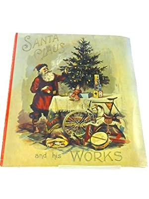 Santa Claus and his Works: Anon