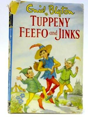 Tuppeny Feefo and Jinks: Blyton, Enid